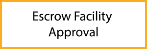 Escrow Facility Approval