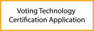 Voting Technology Certification Application