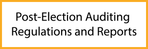 Post-election Auditing Regulations and Reports